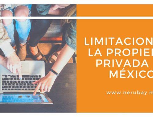 Limitaciones a la Propiedad Privada en México