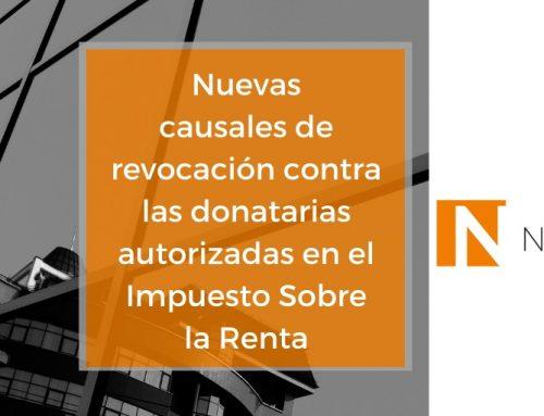 Nota Informativa : Nuevas causales de revocación contra las donatarias autorizadas en el Impuesto Sobre la Renta